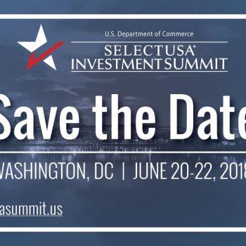 Mark Your Calendar: 2018 SelectUSA Investment Summit